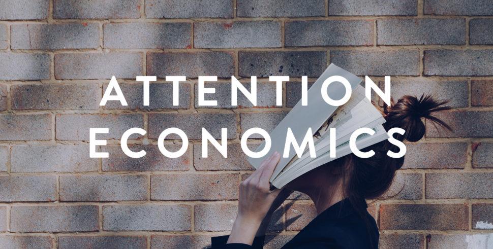 Attention Economics